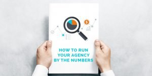 Are You Running Your Agency by the Numbers?
